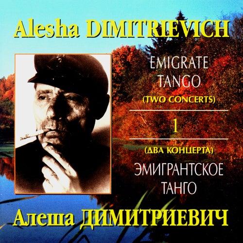 Emigrate Tango (Two concerts) CD1 de Alesha Dimitrievich