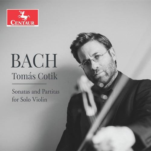 J.S. Bach: Sonatas & Partitas for Solo Violin by Tomás Cotik