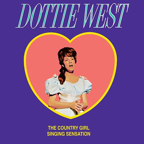 The Country Girl Singing Sensation by Dottie West