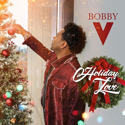 Holiday Love by Bobby V.