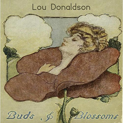 Buds & Blossoms by Lou Donaldson