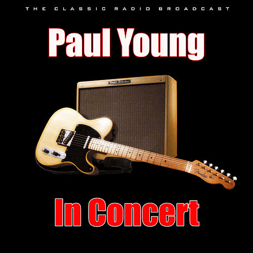 In Concert (Live) von Paul Young
