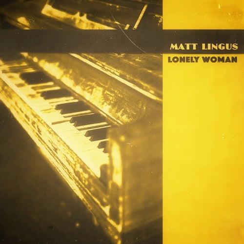 Lonely Woman by Matt Lingus