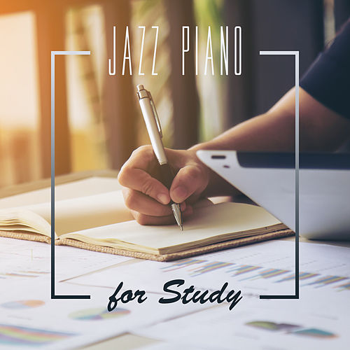 Jazz Piano for Study (Soft & Relaxing Music for Focus, Brain Stimulation, Learning) by Piano Jazz Background Music Masters