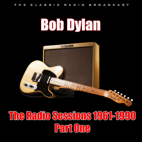 The Radio Sessions 1961-1990 - Part One (Live) de Bob Dylan