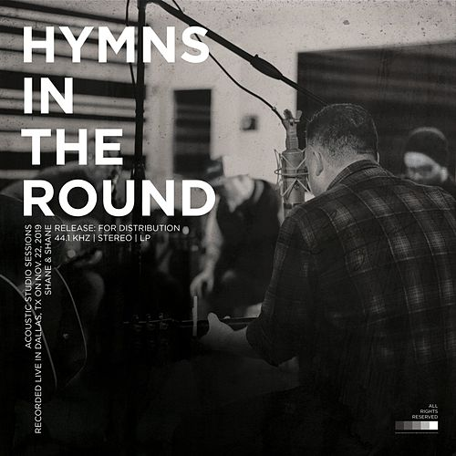 Hymns in the Round by Shane & Shane