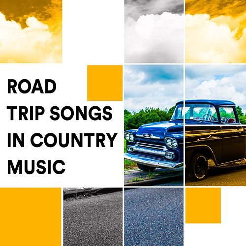 Road Trip Songs in Country Music: Acoustic Driving Songs by Various Artists