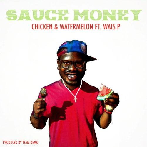 Chicken & Watermelon de Sauce Money