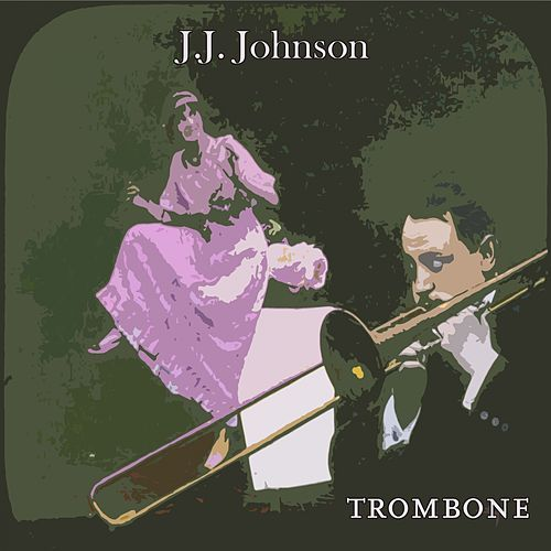 Trombone by J.J. Johnson