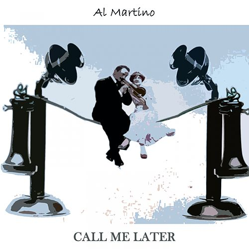 Call Me Later by Al Martino