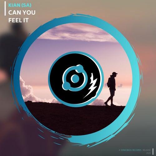 Can You Feel It by Kian