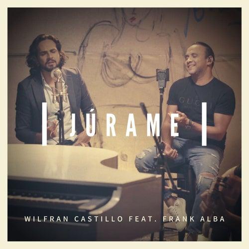 Júrame von Wilfran Castillo
