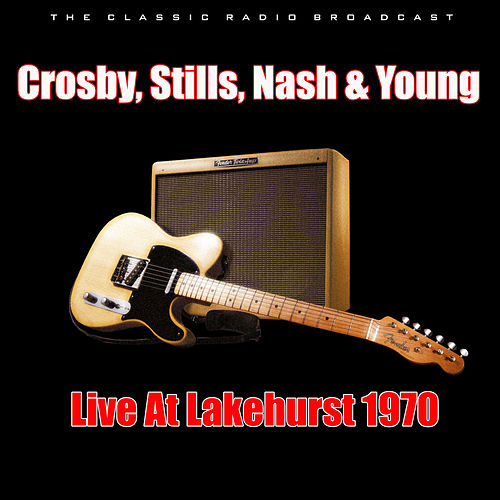 Live At Lakehurst 1970 (Live) de Crosby, Stills, Nash and Young