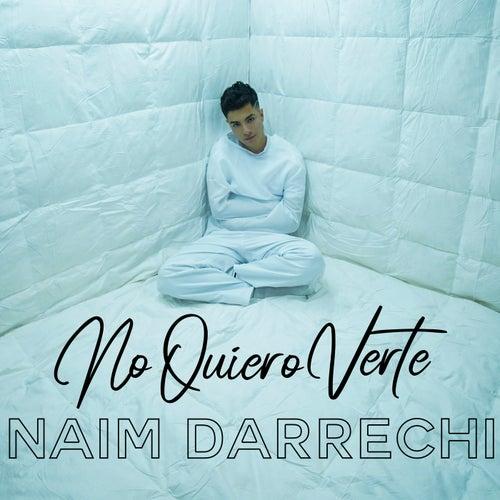 No Quiero Verte de Naim Darrechi