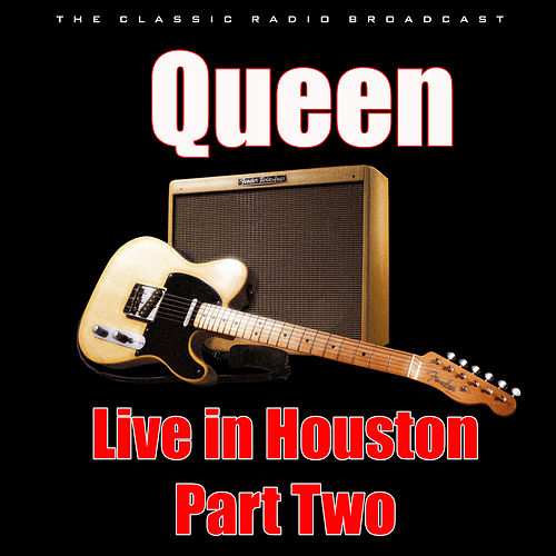 Live in Houston - Part Two (Live) von Queen