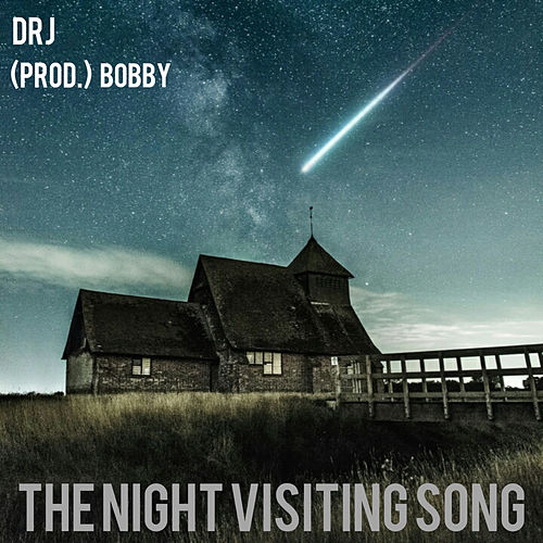 The Night Visiting Song de dr j