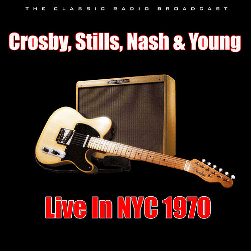 Live In NYC 1970 (Live) de Crosby, Stills, Nash and Young