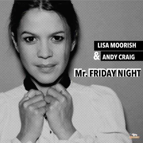 Mr Friday Night (2019 Radio Mix) by Lisa Moorish