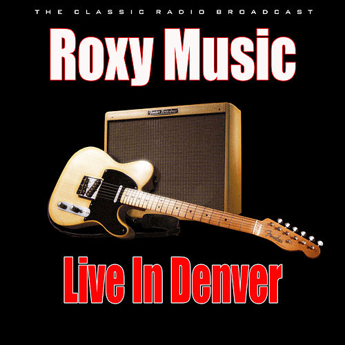 Live in Denver (Live) de Roxy Music