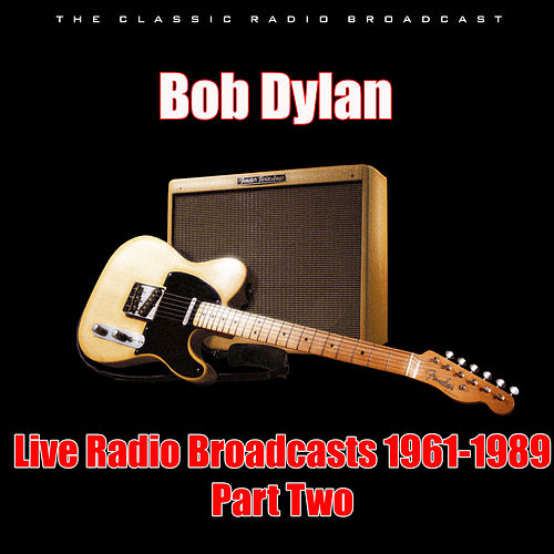 Live Radio Broadcasts 1961-1989 - Part Two (Live) de Bob Dylan