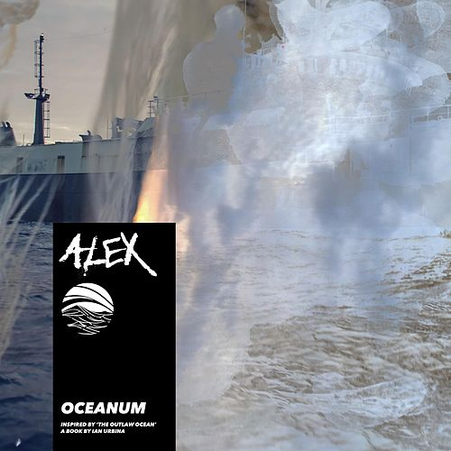 Oceanum (Inspired by 'The Outlaw Ocean' a book by Ian Urbina) de ALEX