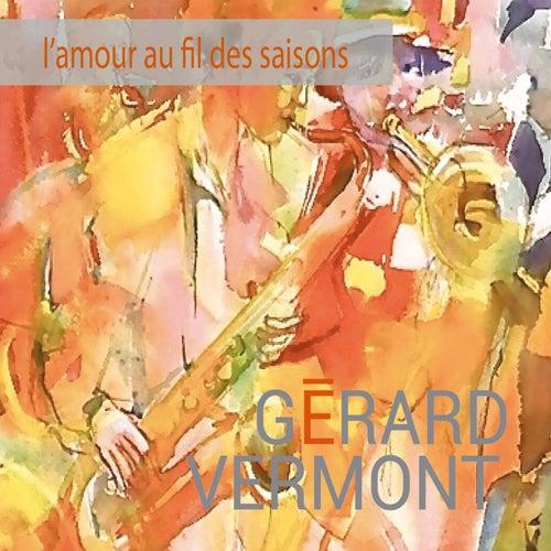 L'amour au fil des saisons de Gérard Vermont