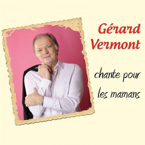 Gérard Vermont chante pour les mamans de Gérard Vermont
