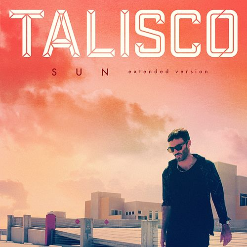 Sun (Extended Version) by Talisco