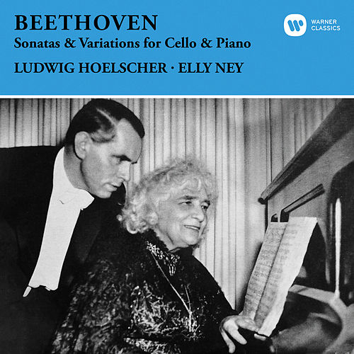 Beethoven: Sonatas & Variations for Cello and Piano von Elly Ney