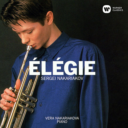 Élégie: Songs by Schumann, Schubert and Others, Arranged for Trumpet and Piano by Sergei Nakariakov