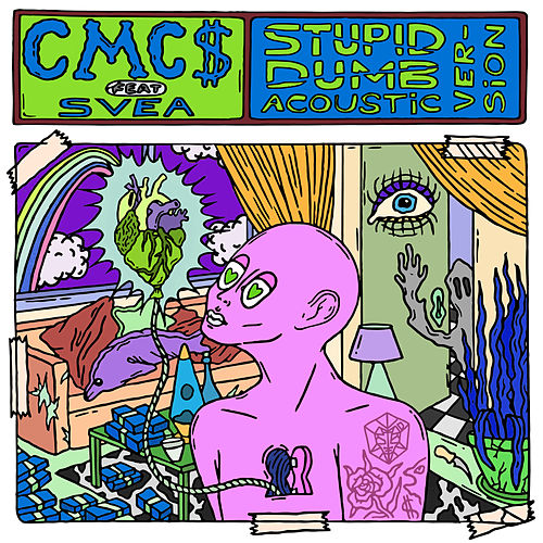 Stupid Dumb (Acoustic Version) von Cmc$