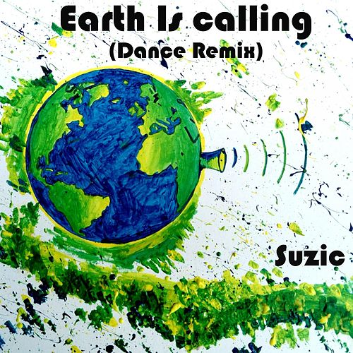 Earth Is Calling (Dance Remix) by Suzic