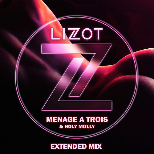 Menage A Trois (Extended Mix) by Lizot