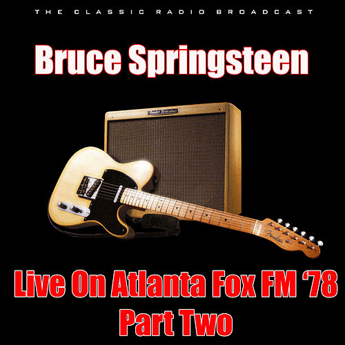 Live On Atlanta Fox FM '78 - Part Two (Live) de Bruce Springsteen