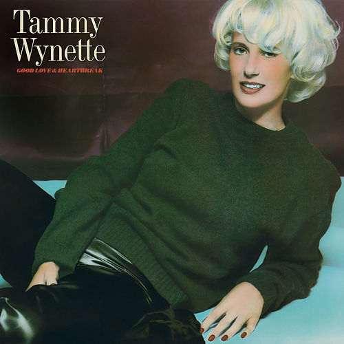 Good Love & Heartbreak de Tammy Wynette