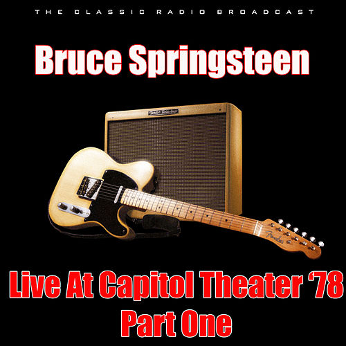 Live At Capitol Theater '78 - Part One (Live) by Bruce Springsteen