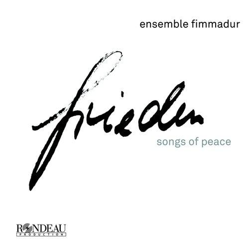 Frieden: Songs of Peace de Ensemble Fimmadur