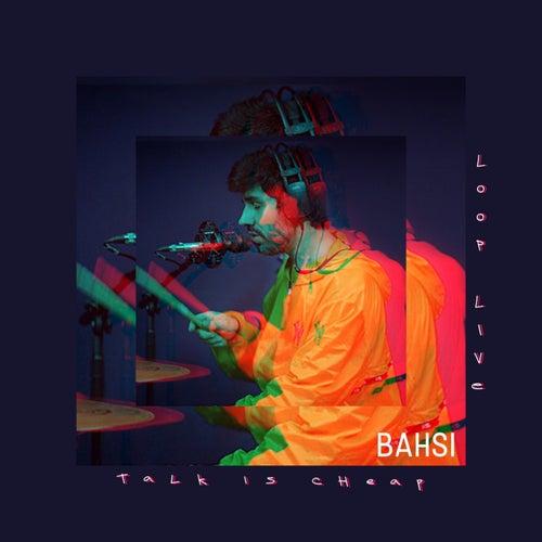 Talk Is Cheap by Bahsi