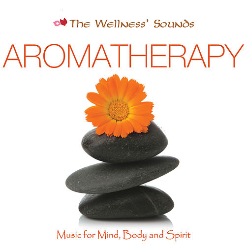 Music for Mind, Body & Spirit: Aromatherapy by The Unknown Artist
