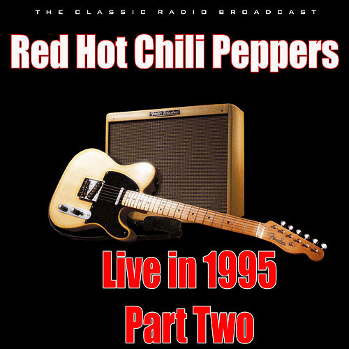Live in 1995 - Part Two (Live) de Red Hot Chili Peppers