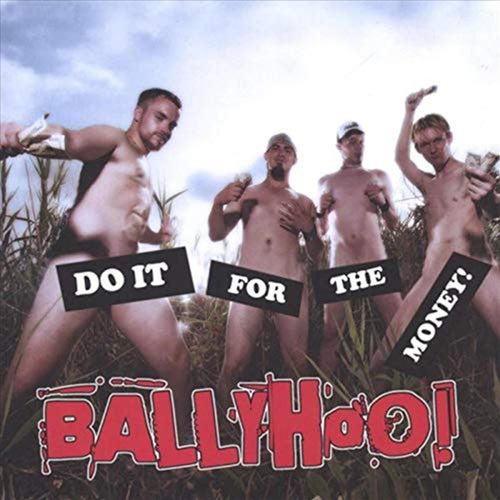 Do It for the Money! von Ballyhoo!