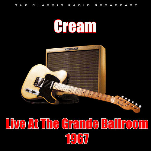 Live At The Grande Ballroom 1967 (Live) de Cream