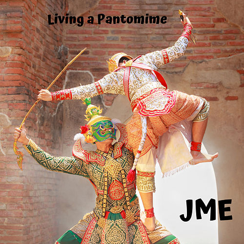 Living a Pantomime von JME