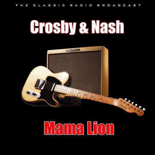 Mama Lion (Live) de Crosby & Nash