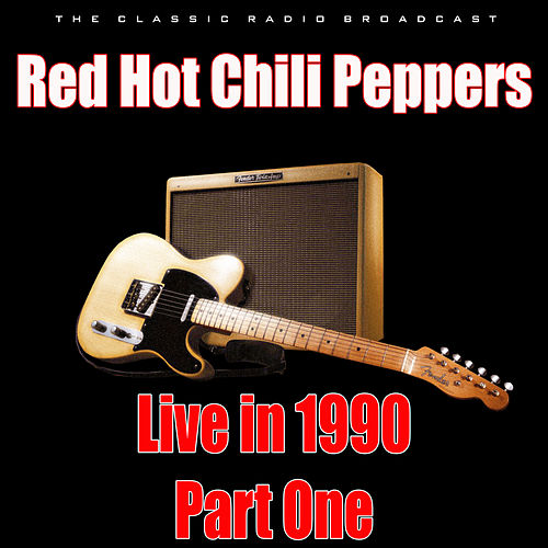 Live in 1990 - Part One (Live) by Red Hot Chili Peppers