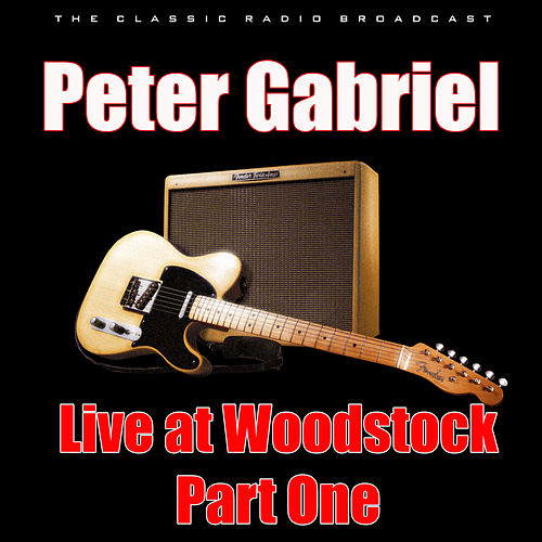 Live at Woodstock - Part One (Live) by Peter Gabriel