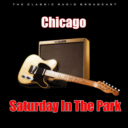 Saturday In The Park (Live) by Chicago