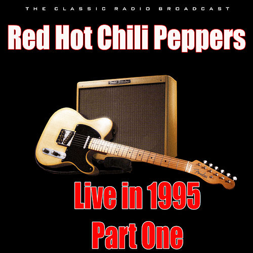 Live in 1995 - Part One (Live) von Red Hot Chili Peppers
