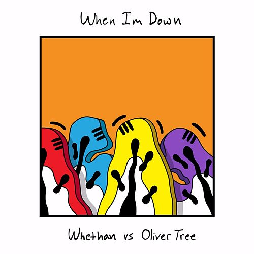 Whethan, Oliver Tree - When I'm Down (Single) by Whethan