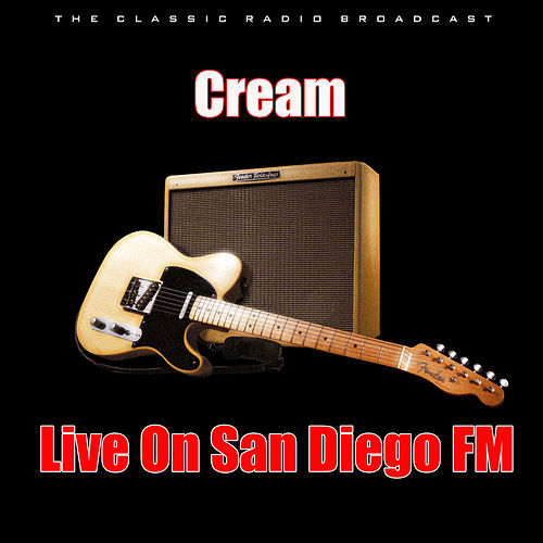 Live On San Diego FM (Live) by Cream